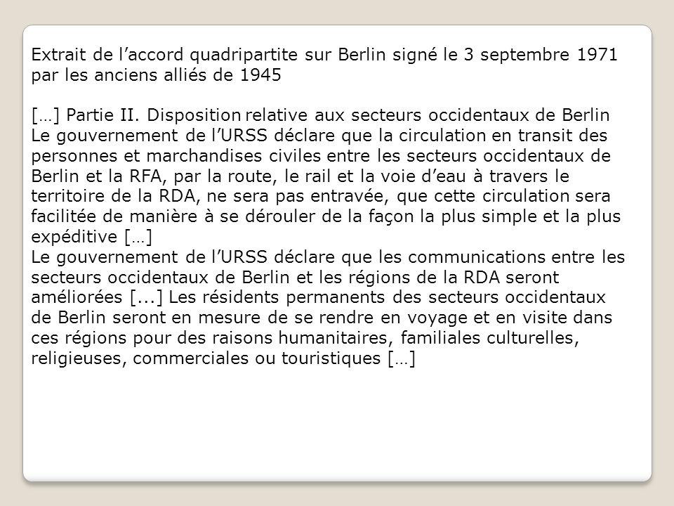 Extrait de laccord quadripartite sur Berlin signé le 3 septembre 1971 par les anciens alliés de 1945 […] Partie II. Disposition relative aux secteurs