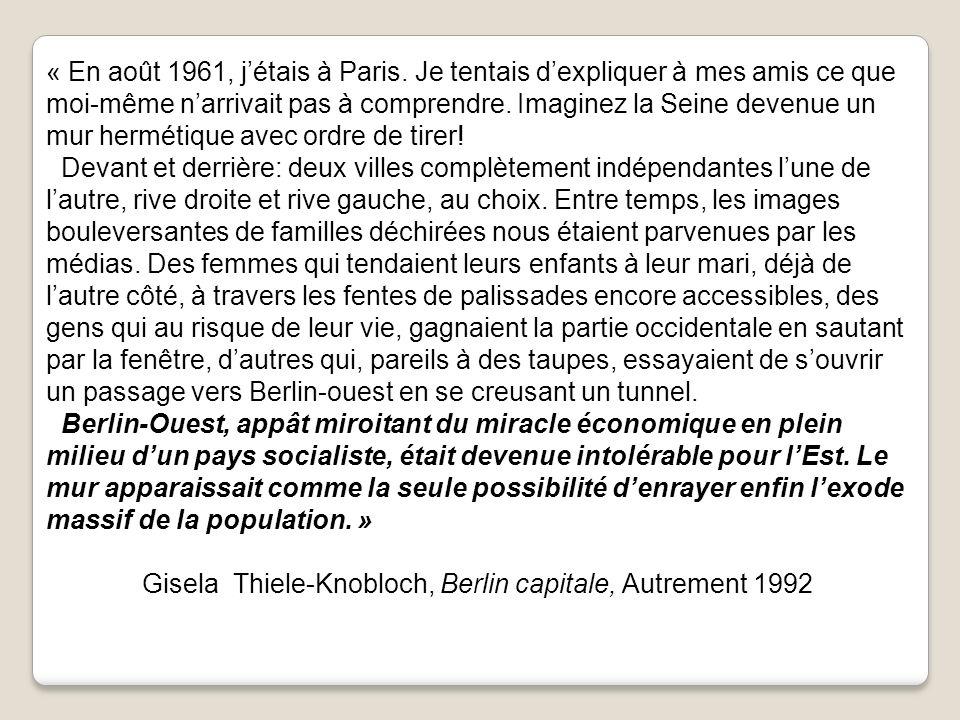 « En août 1961, jétais à Paris. Je tentais dexpliquer à mes amis ce que moi-même narrivait pas à comprendre. Imaginez la Seine devenue un mur hermétiq