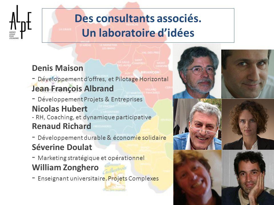 Des consultants associés. Un laboratoire didées Denis Maison - Développement doffres, et Pilotage Horizontal Jean François Albrand - Développement Pro
