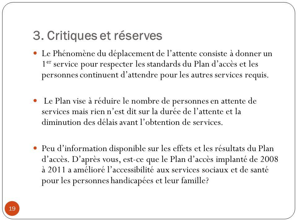 3. Critiques et réserves Le Phénomène du déplacement de lattente consiste à donner un 1 er service pour respecter les standards du Plan daccès et les
