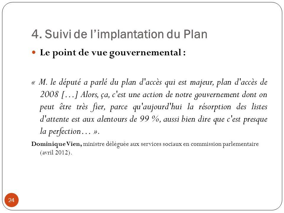 4. Suivi de limplantation du Plan Le point de vue gouvernemental : « M.