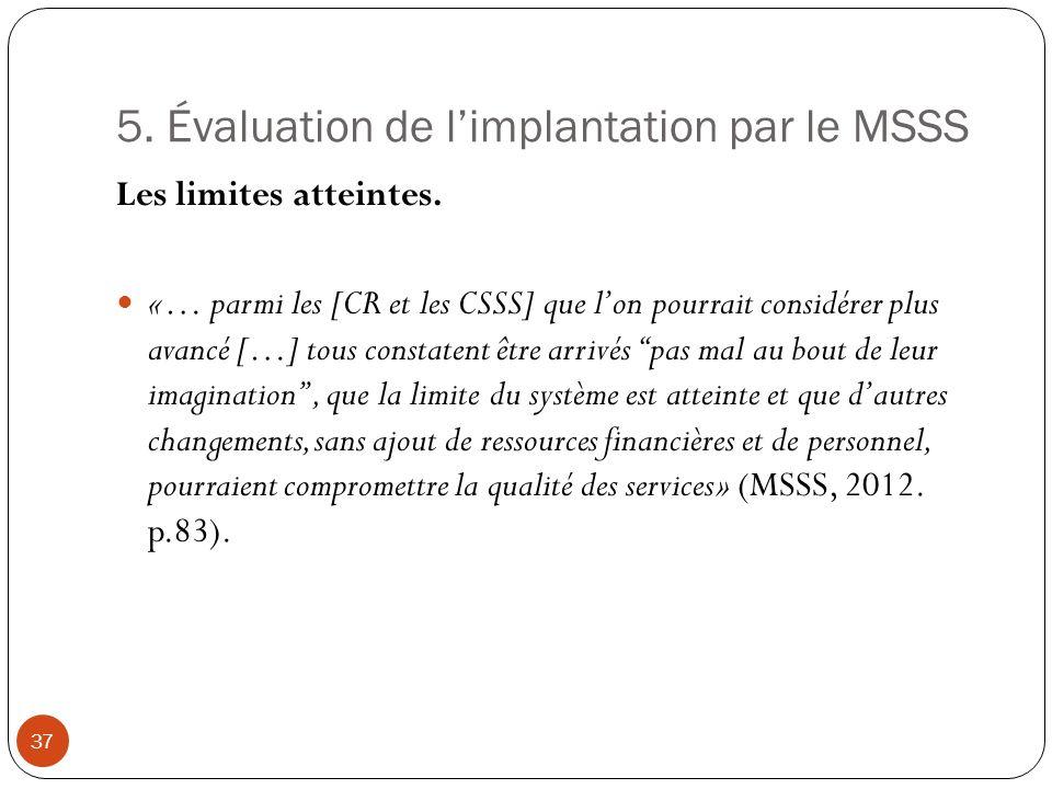 5. Évaluation de limplantation par le MSSS Les limites atteintes.