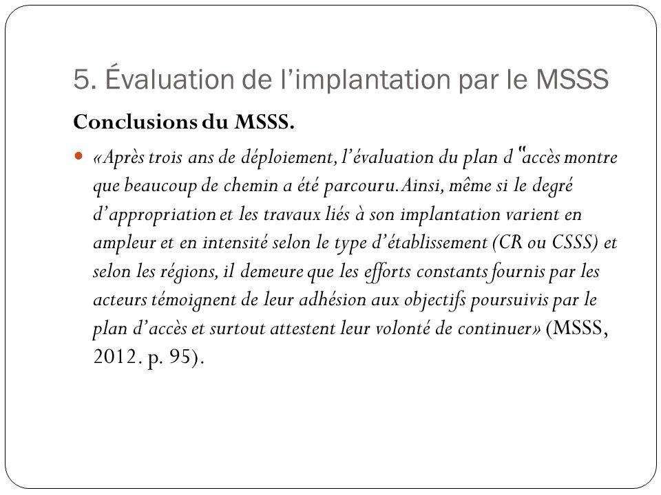 5. Évaluation de limplantation par le MSSS Conclusions du MSSS.