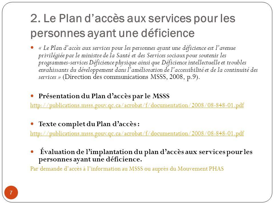 2. Le Plan daccès aux services pour les personnes ayant une déficience « Le Plan daccès aux services pour les personnes ayant une déficience est laven