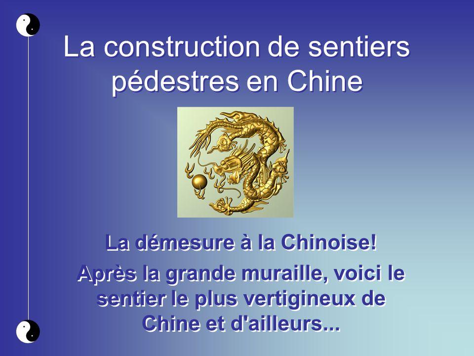 La construction de sentiers pédestres en Chine La démesure à la Chinoise.