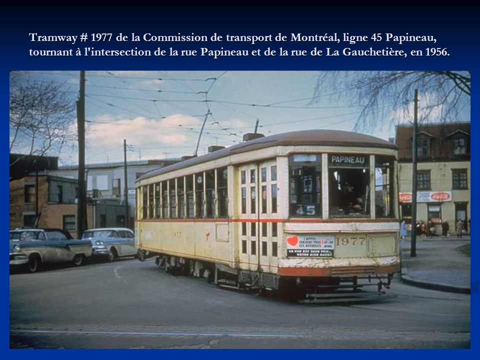 Tramway # 1977 de la Commission de transport de Montréal, ligne 45 Papineau, tournant à l intersection de la rue Papineau et de la rue de La Gauchetière, en 1956.
