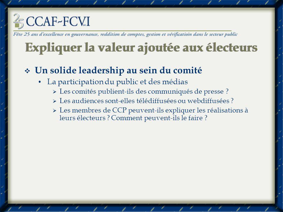 Expliquer la valeur ajoutée aux électeurs Un solide leadership au sein du comité La participation du public et des médias Les comités publient-ils des communiqués de presse .