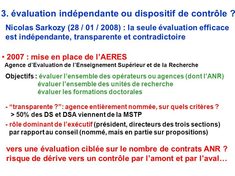 Discours du président Sarkozy, le 28 janvier 2008 : affirmation sans complexe du dirigisme absolu « Les moyens de la recherche doivent être pilotés » « Cest au parlement, au gouvernement et au ministère en charge de la recherche quil appartient dattribuer largent public et de fixer les orientations stratégiques » « Ce nest pas à un organisme, si grand, si respecté, si puissant soit-il, de définir la politique scientifique de notre pays » « Les organismes vont devenir des agences de moyens, qui mettront en œuvre la politique que le gouvernement leur aura confiée.