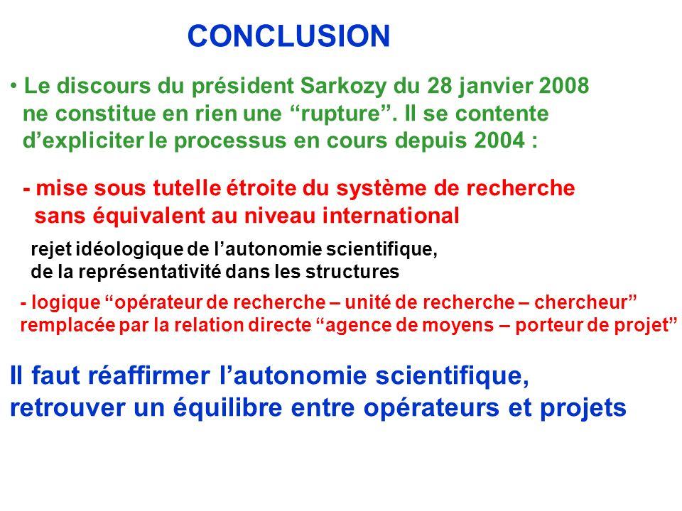 CONCLUSION Le discours du président Sarkozy du 28 janvier 2008 ne constitue en rien une rupture.