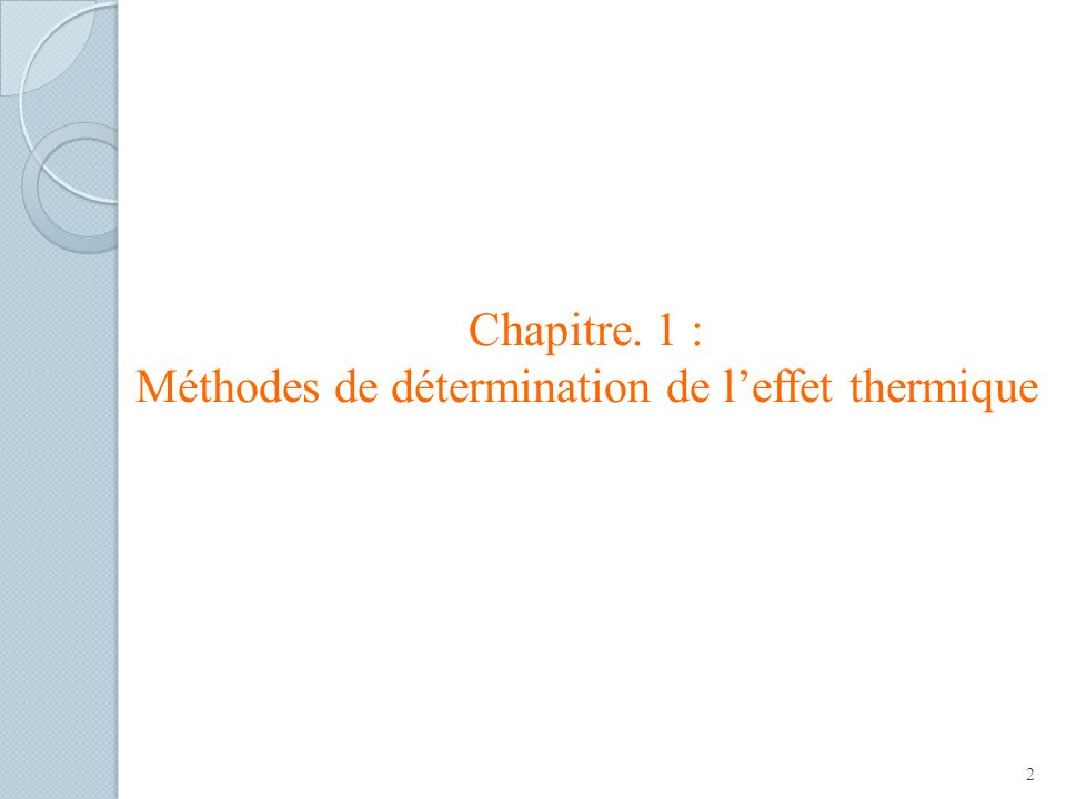 Chapitre. 1 : Méthodes de détermination de leffet thermique 2