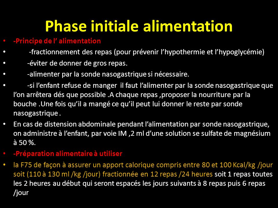 Phase initiale alimentation -Principe de l alimentation -fractionnement des repas (pour prévenir lhypothermie et lhypoglycémie) -éviter de donner de g