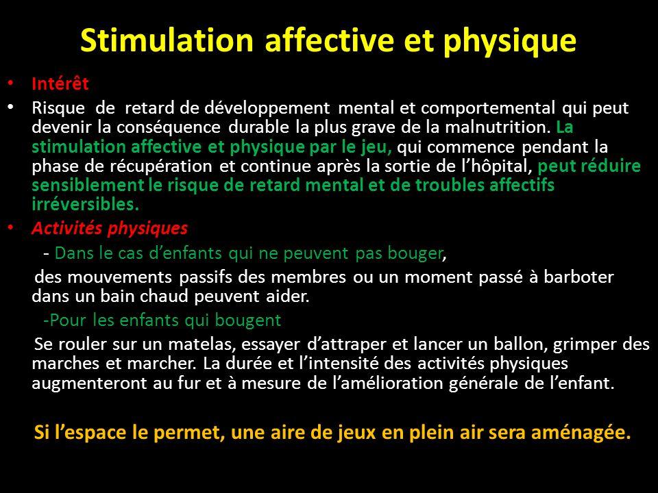 Stimulation affective et physique Intérêt Risque de retard de développement mental et comportemental qui peut devenir la conséquence durable la plus g