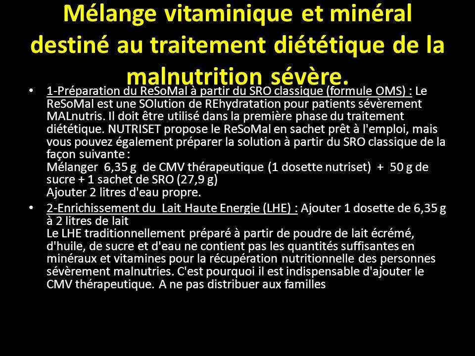 Mélange vitaminique et minéral destiné au traitement diététique de la malnutrition sévère. 1-Préparation du ReSoMal à partir du SRO classique (formule