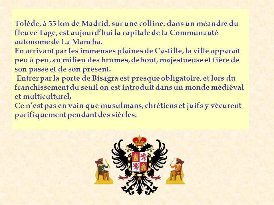 Tolède, à 55 km de Madrid, sur une colline, dans un méandre du fleuve Tage, est aujourdhui la capitale de la Communauté autonome de La Mancha.