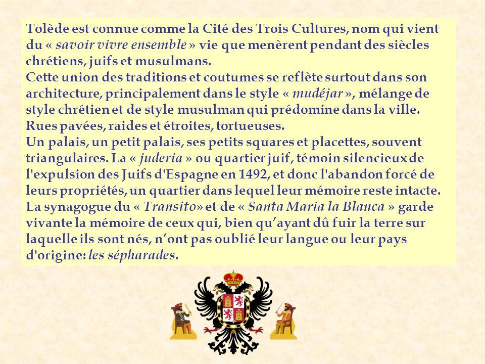 Tolède est connue comme la Cité des Trois Cultures, nom qui vient du « savoir vivre ensemble » vie que menèrent pendant des siècles chrétiens, juifs et musulmans.