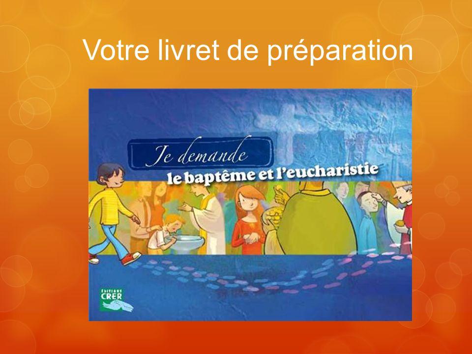 La dernière étape sera le BAPTÊME que vous recevrez avec la première communion (sacrement de leucharistie) Réunion le : samedi 4 mai à 9 h 30 à la cure de Boën Baptême et communion : dimanche 19 mai 2013 à 10 h 30 à léglise de Boën (Pentecôte )