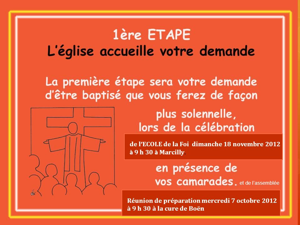 de l ECOLE de la Foi dimanche 18 novembre 2012 à 9 h 30 à Marcilly. Réunion de préparation mercredi 7 octobre 2012 à 9 h 30 à la cure de Boën et de la