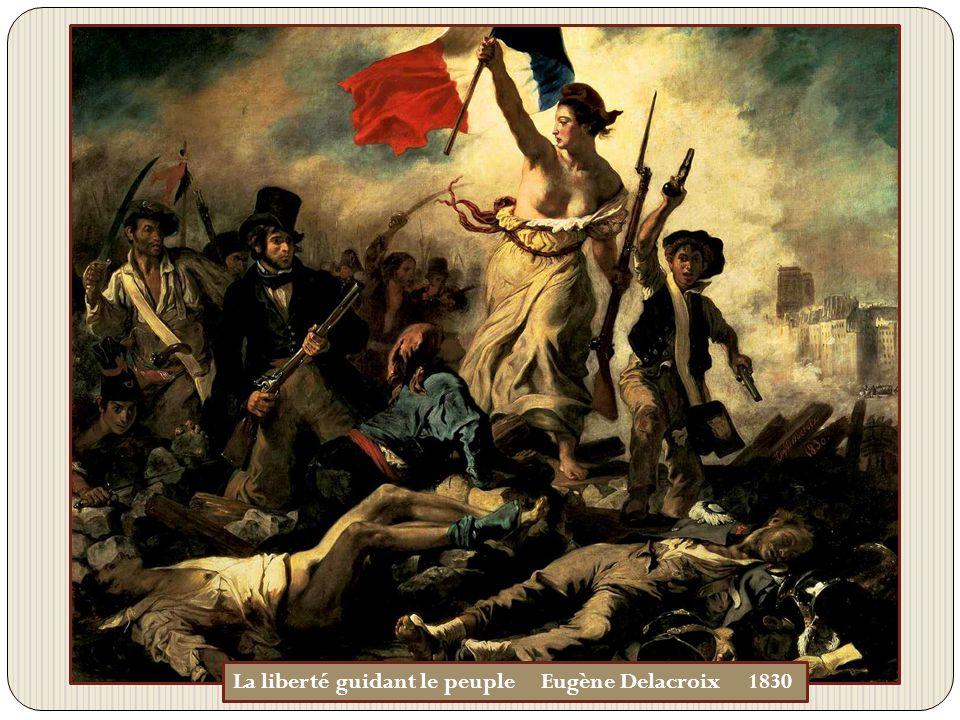 La liberté guidant le peuple Eugène Delacroix 1830