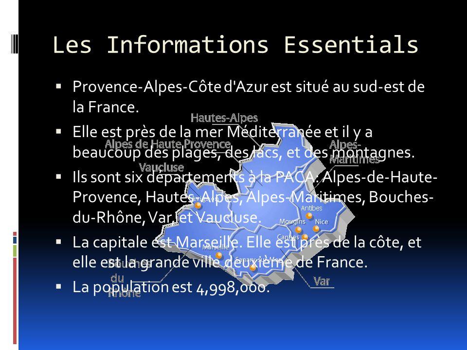 Les Informations Essentials Provence-Alpes-Côte d Azur est situé au sud-est de la France.