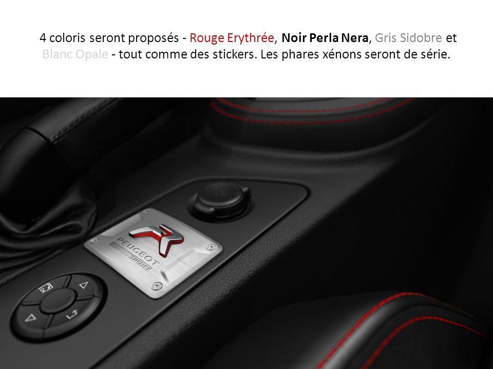 4 coloris seront proposés - Rouge Erythrée, Noir Perla Nera, Gris Sidobre et Blanc Opale - tout comme des stickers. Les phares xénons seront de série.