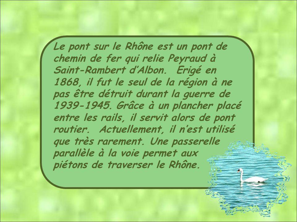Le pont sur le Rhône est un pont de chemin de fer qui relie Peyraud à Saint-Rambert dAlbon.
