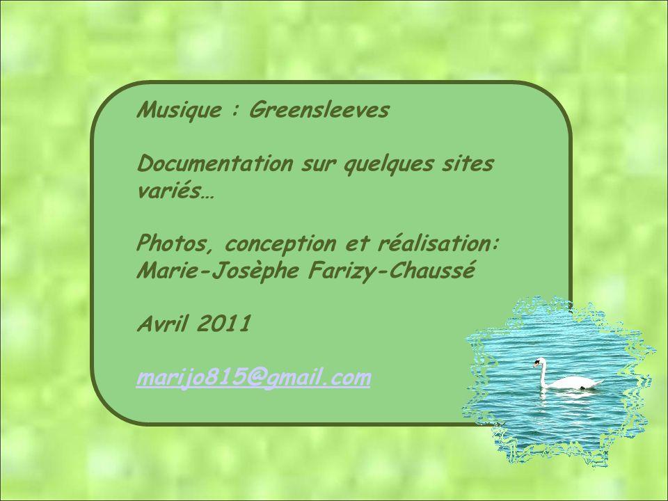 Musique : Greensleeves Documentation sur quelques sites variés… Photos, conception et réalisation: Marie-Josèphe Farizy-Chaussé Avril 2011 marijo815@gmail.com