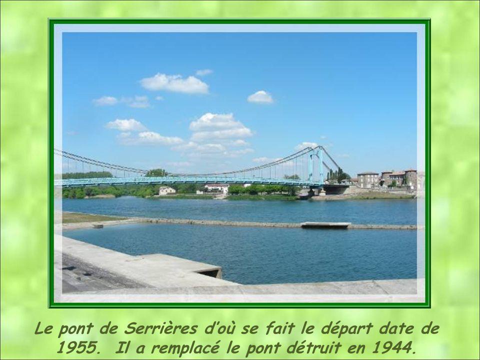 Le pont de Serrières doù se fait le départ date de 1955. Il a remplacé le pont détruit en 1944.