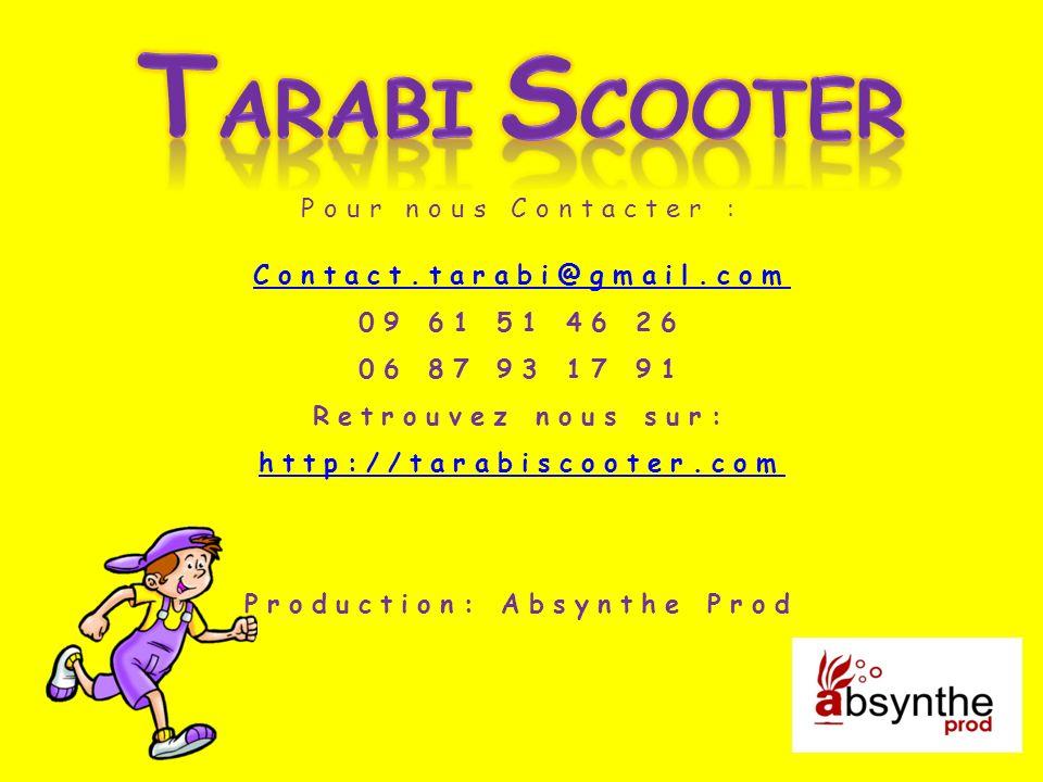 Pour nous Contacter : Contact.tarabi@gmail.com 09 61 51 46 26 06 87 93 17 91 Retrouvez nous sur: http://tarabiscooter.com Production: Absynthe Prod