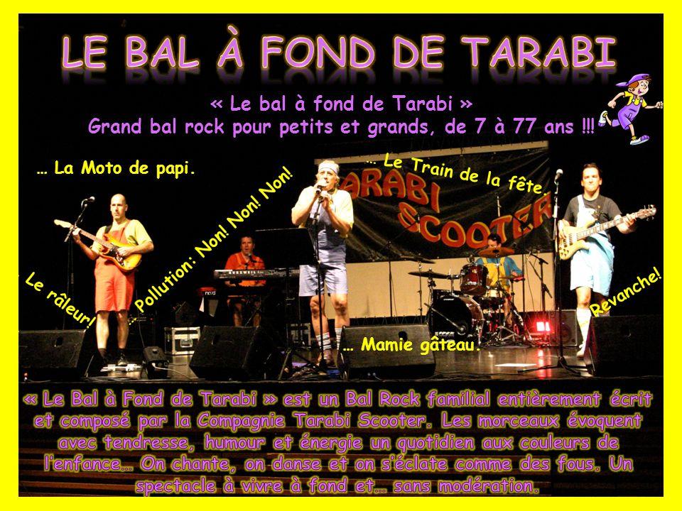 « Le bal à fond de Tarabi » Grand bal rock pour petits et grands, de 7 à 77 ans !!! … La Moto de papi. … Pollution: Non! Non! Non! … Le râleur! … Mami