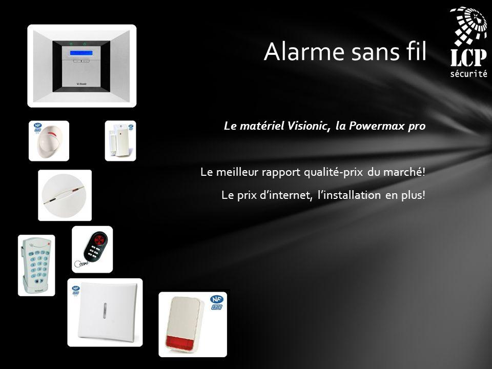 Alarme sans fil Le matériel Visionic, la Powermax pro Le meilleur rapport qualité-prix du marché.