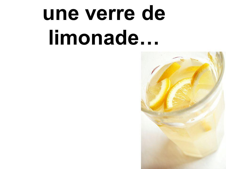 une verre de limonade…