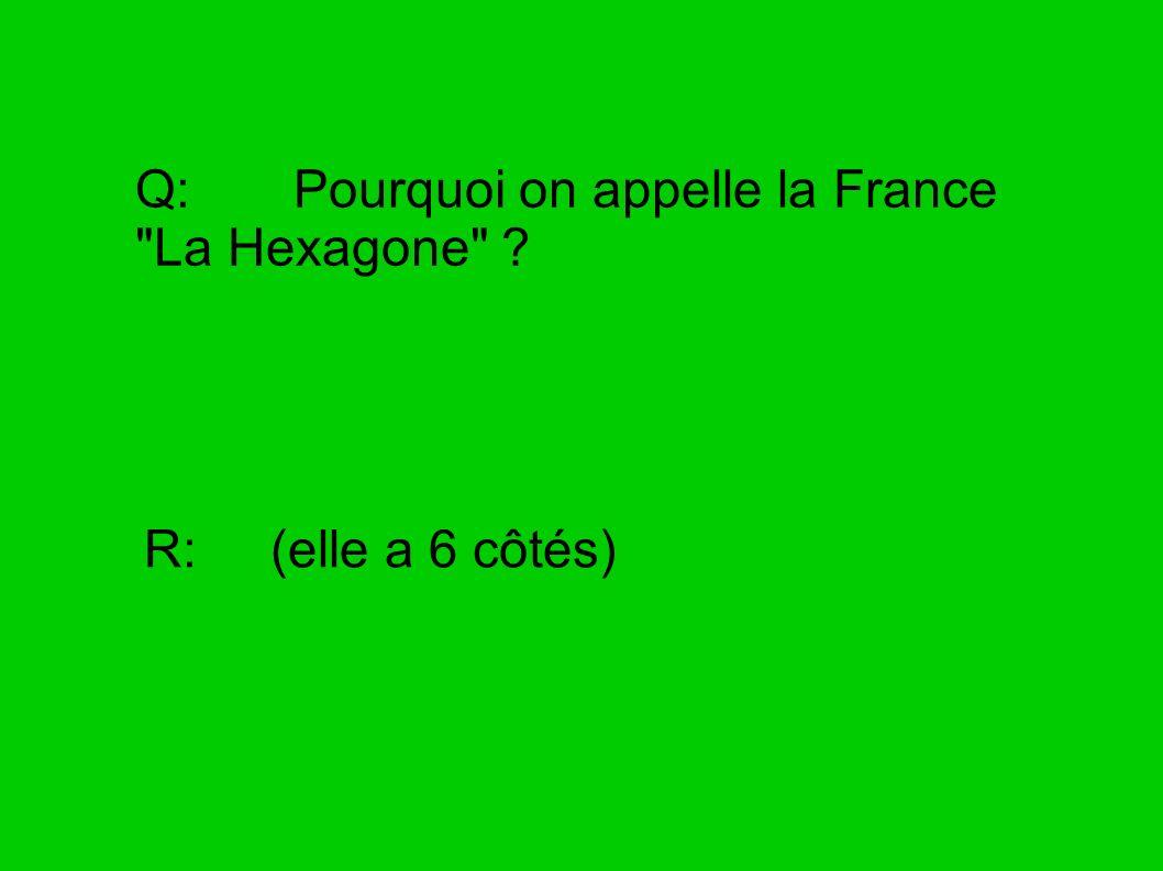 Q: Pourquoi on appelle la France