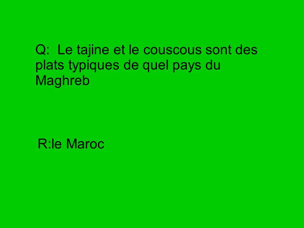 Q: Quels pays font partie du Maghreb ? R: LAlgérie, le Maroc et la Tunisie