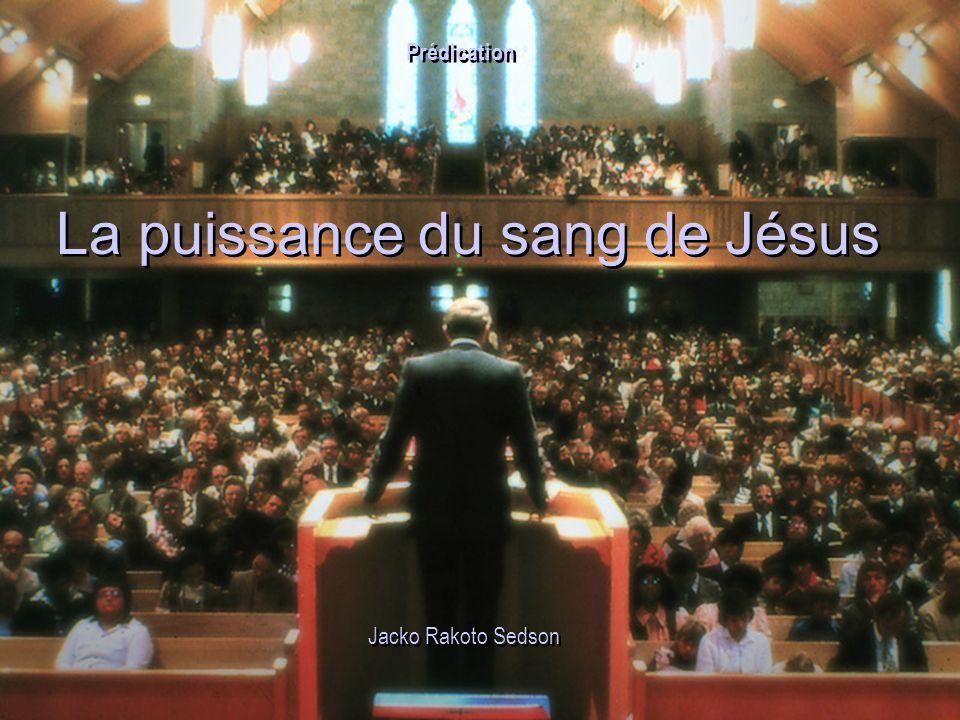 La puissance du sang de Jésus Jacko Rakoto Sedson Prédication