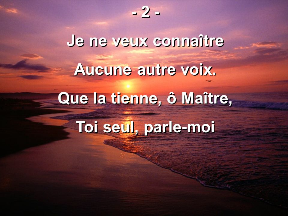 517 – Je chanterai ton grand amour - 4 - Je chanterai quand ton enfant Est menacé de l ouragan, Car vents et flots sont mesurés Et par ta main sont dirigés.