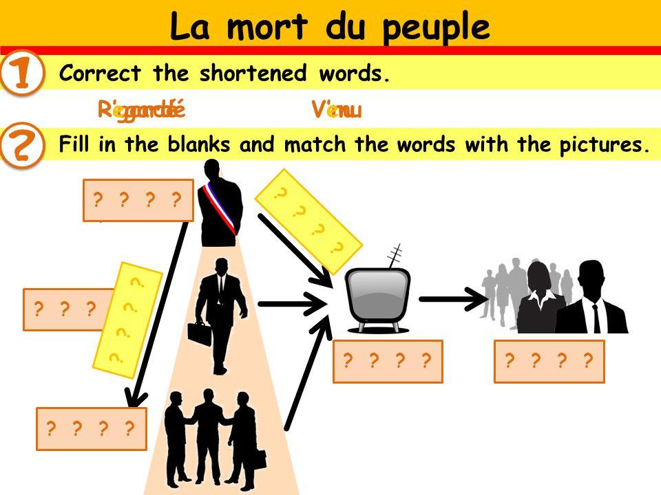 le président le premier ministre les ministres la téléle peuple annoncer convoquer RgardéVnu Correct the shortened words.