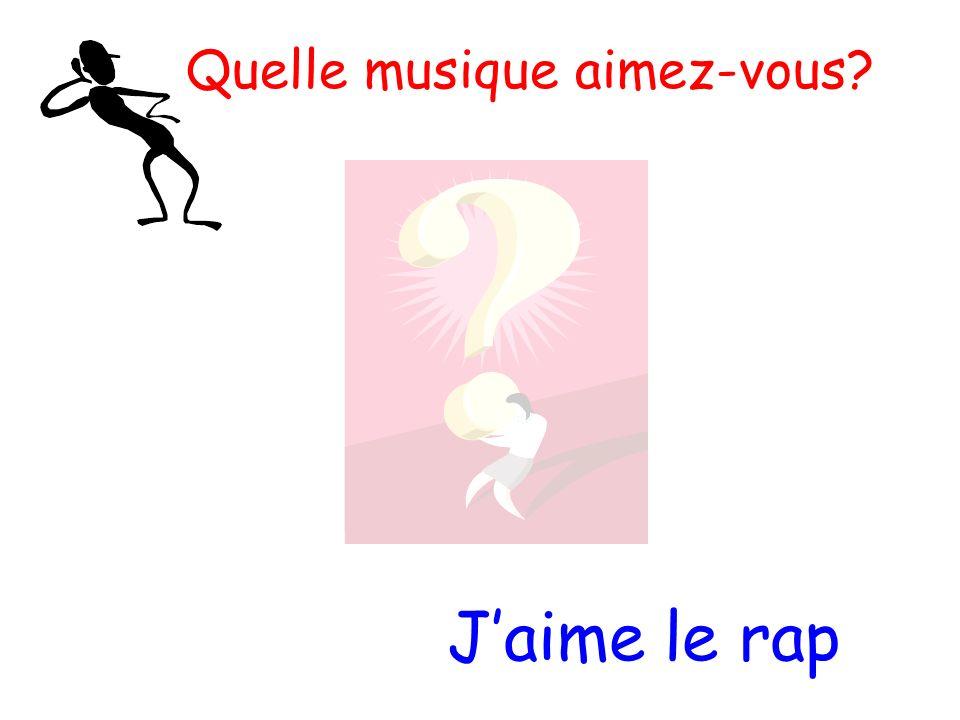 Quelle musique aimez-vous? Jaime le rap
