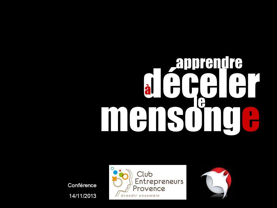 Conférence 14/11/2013 mensonge apprendre déceler à le