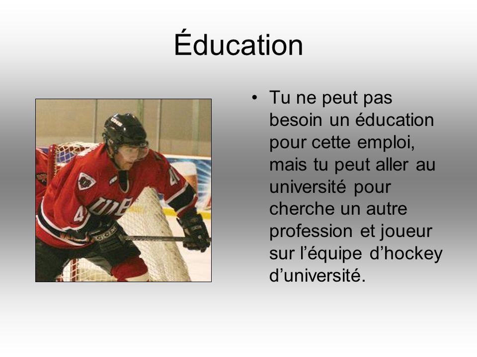 Éducation Tu ne peut pas besoin un éducation pour cette emploi, mais tu peut aller au université pour cherche un autre profession et joueur sur léquip