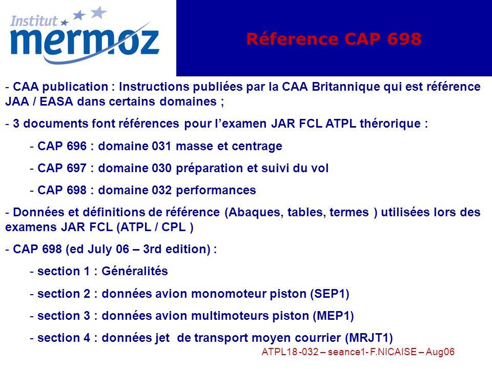 ATPL18 -032 – seance1- F.NICAISE – Aug06 Perfo Classe A : Le Décollage Paramètres opérationnels Groupe 1 – Météo : Vent – Température – Humidité Group