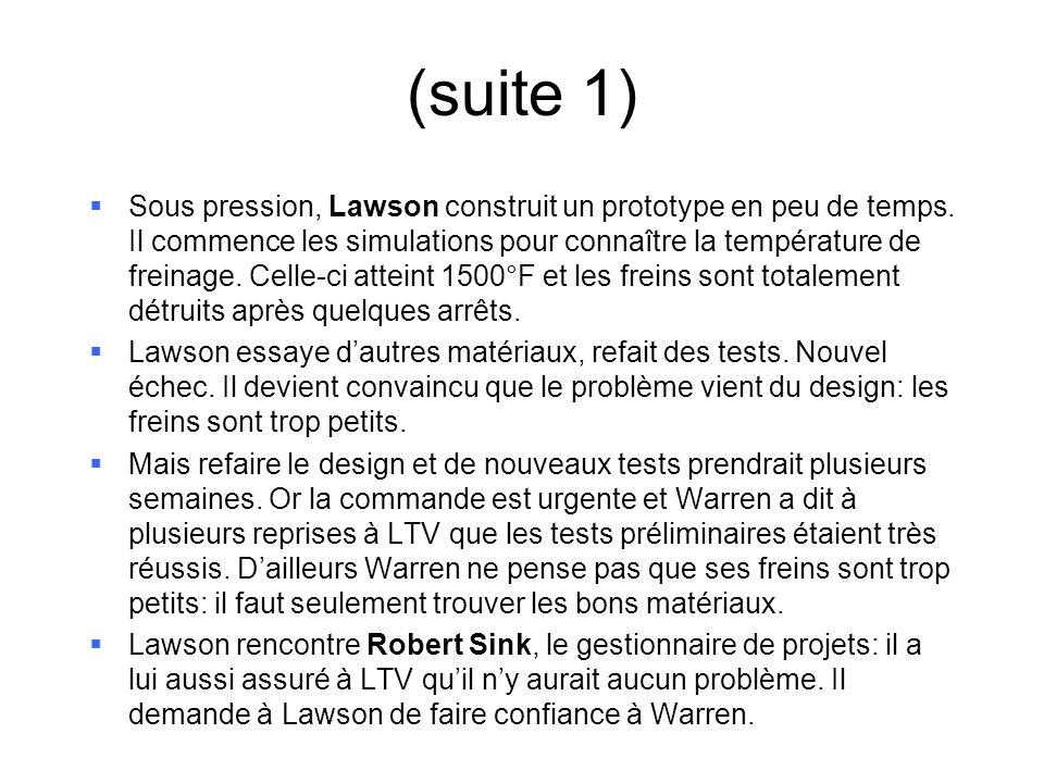 (suite 1) Sous pression, Lawson construit un prototype en peu de temps.