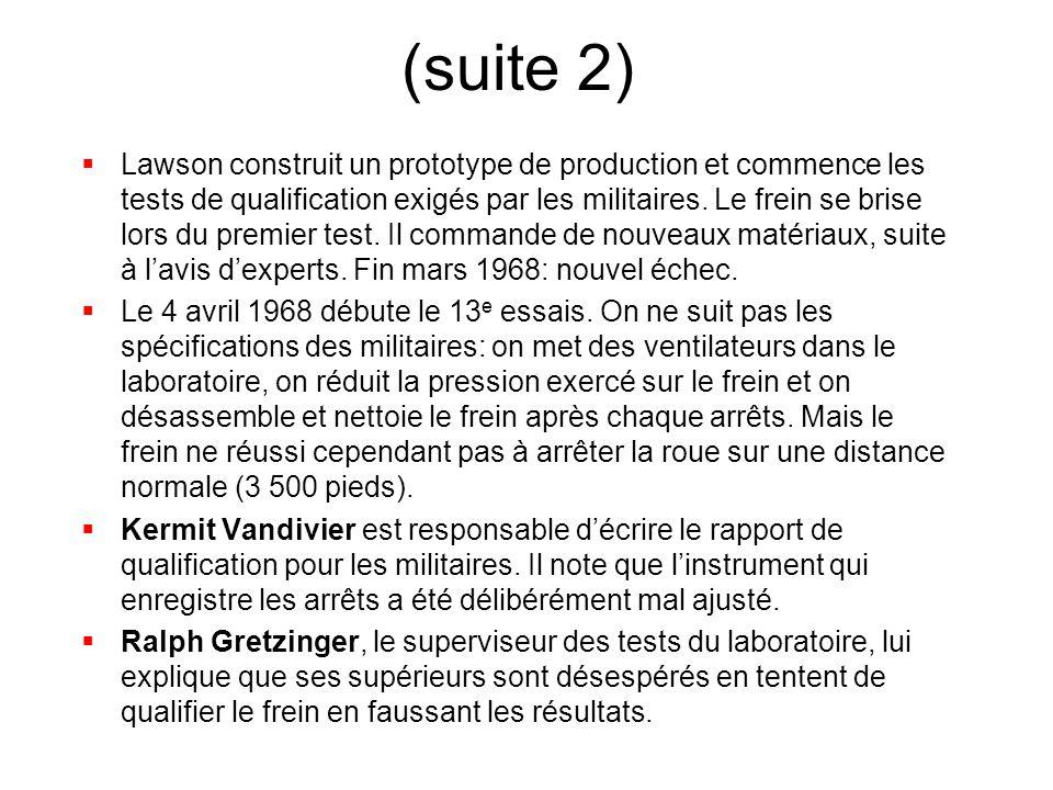 (suite 2) Lawson construit un prototype de production et commence les tests de qualification exigés par les militaires. Le frein se brise lors du prem