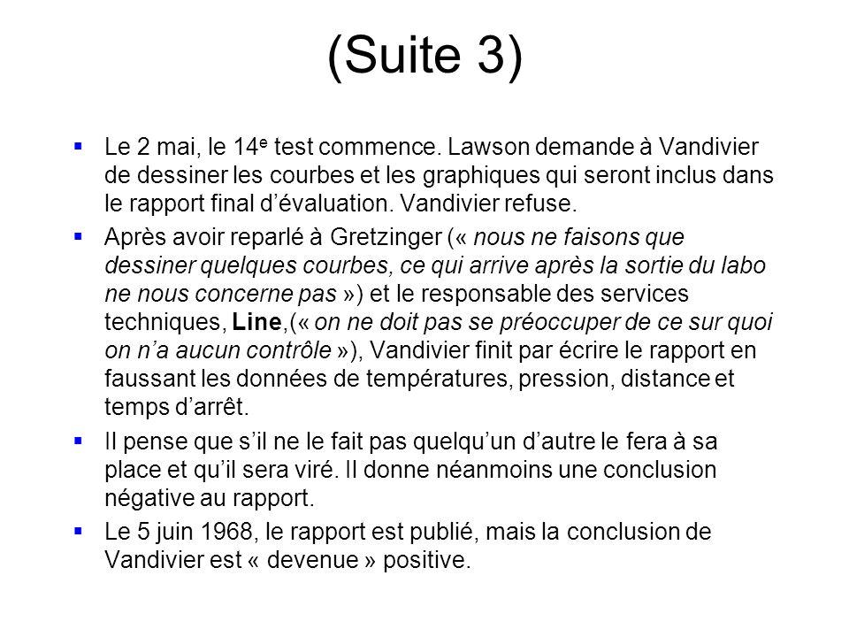 (Suite 3) Le 2 mai, le 14 e test commence. Lawson demande à Vandivier de dessiner les courbes et les graphiques qui seront inclus dans le rapport fina