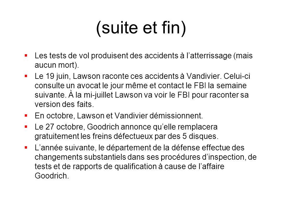 (suite et fin) Les tests de vol produisent des accidents à latterrissage (mais aucun mort). Le 19 juin, Lawson raconte ces accidents à Vandivier. Celu