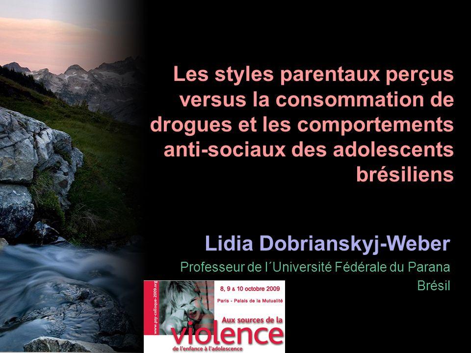 Les styles parentaux perçus versus la consommation de drogues et les comportements anti-sociaux des adolescents brésiliens Lidia Dobrianskyj-Weber Pro