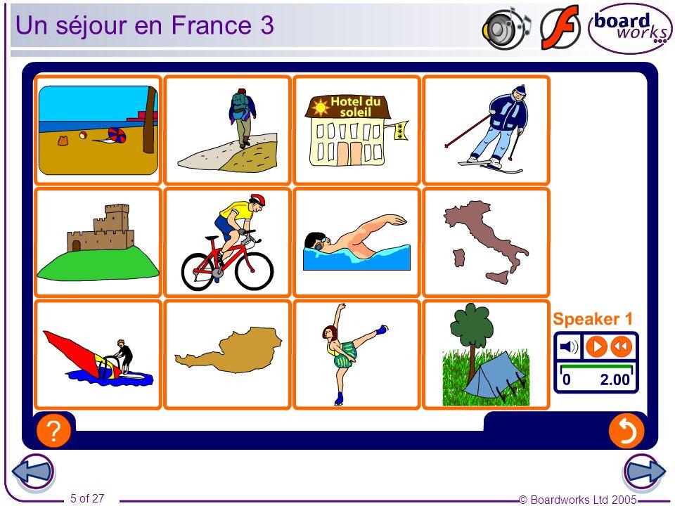 © Boardworks Ltd 2005 5 of 27 Un séjour en France 3