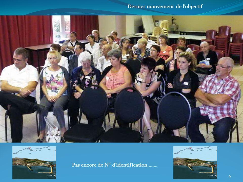 9 Dernier mouvement de lobjectif Pas encore de N° didentification……..