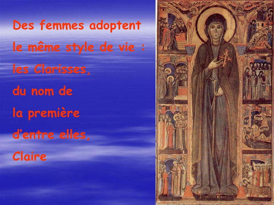 Des femmes adoptent le même style de vie : les Clarisses, du nom de la première dentre elles, Claire