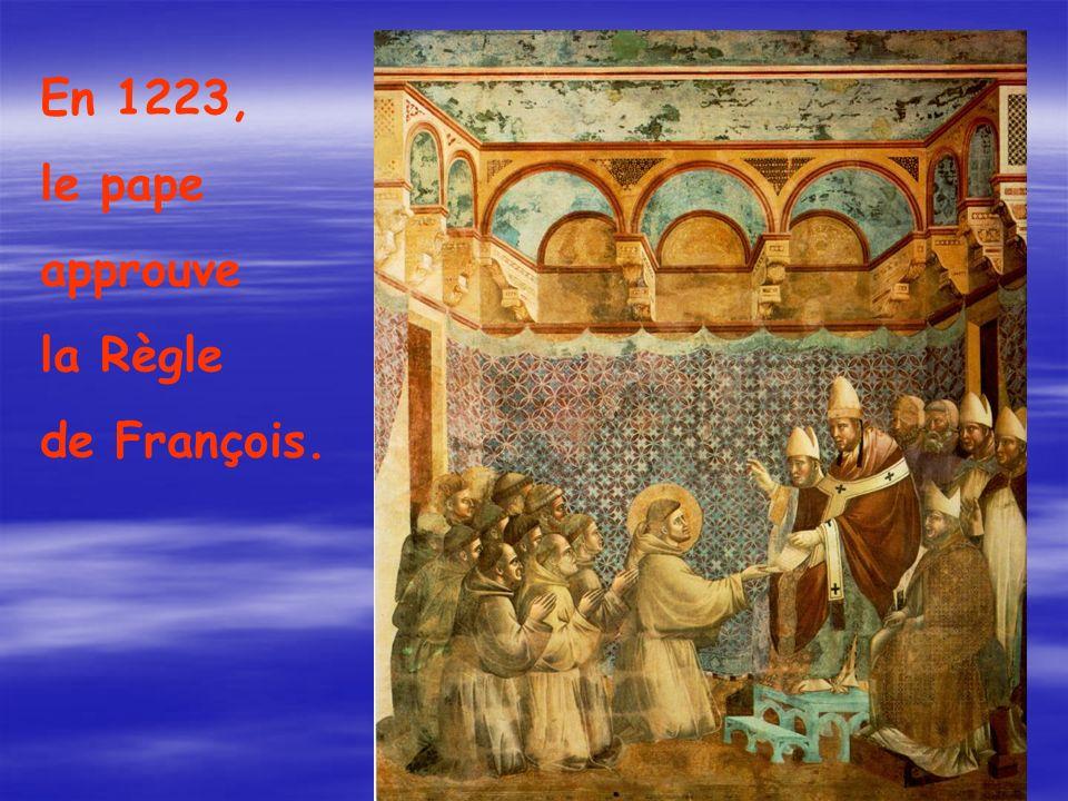En 1223, le pape approuve la Règle de François.
