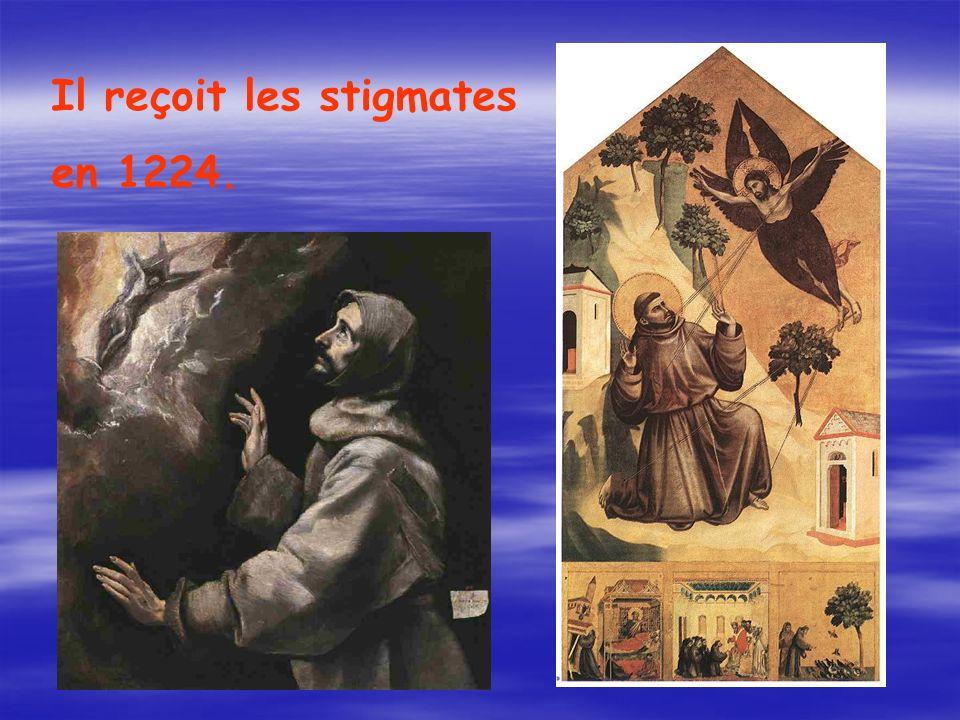 Il reçoit les stigmates en 1224.